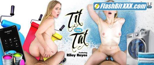 Riley Reyes - Tit For Tat [UltraHD 4K 2300p]