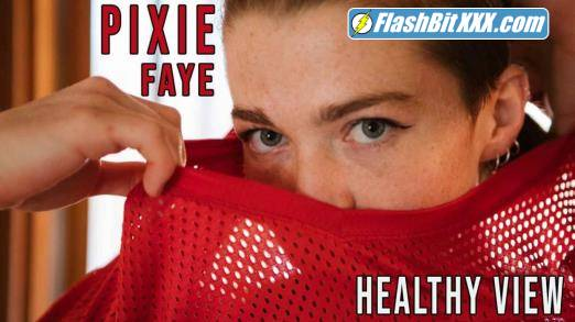 Pixie Faye - Healthy View [FullHD 1080p]