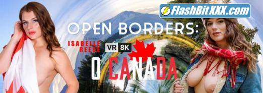 Isabelle Reese - Open Borders: O Canada [UltraHD 4K 3072p]
